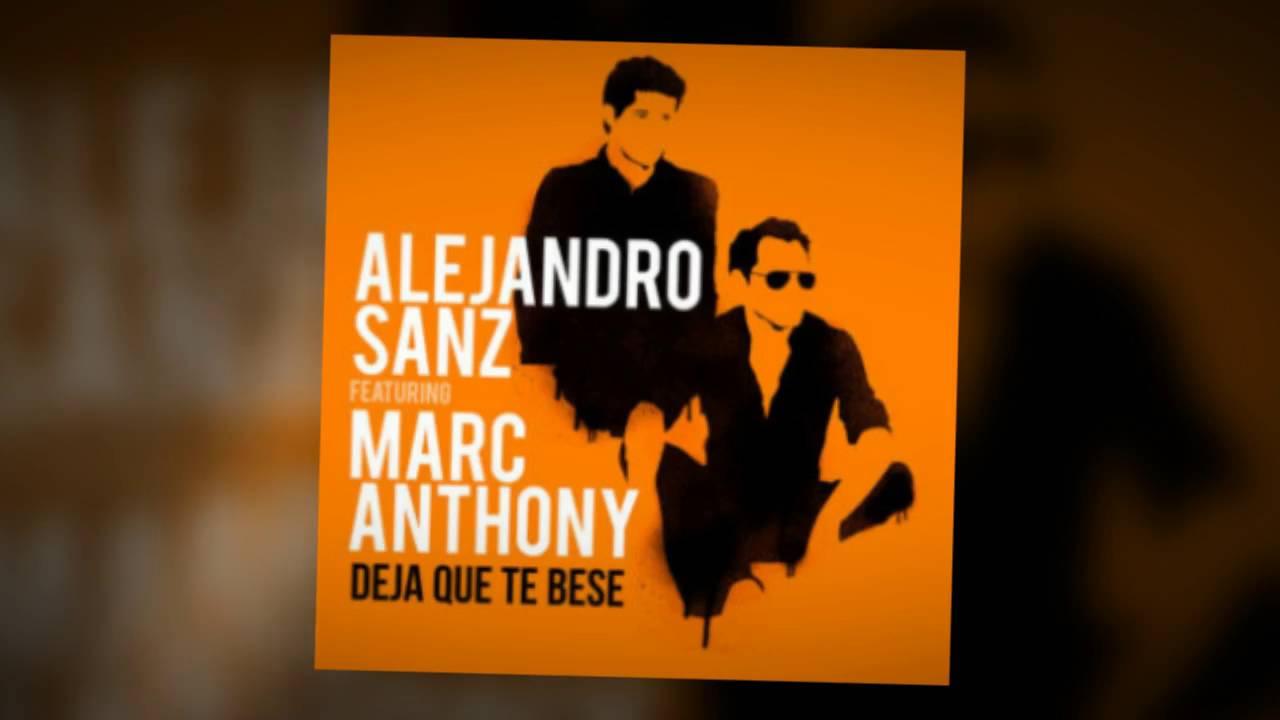"""Alejandro Sanz con Marc Anthony """"Deja que te bese"""""""